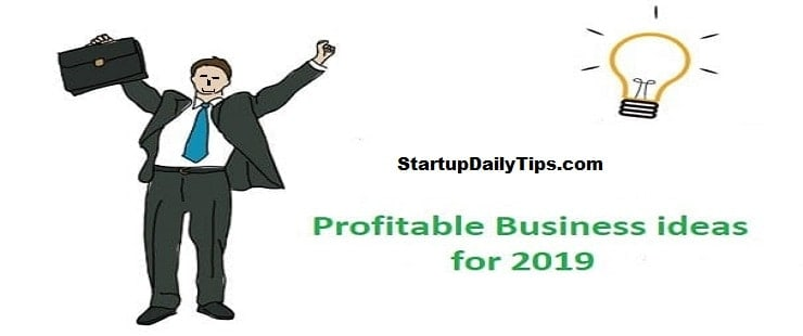 profitable business ideas 2019